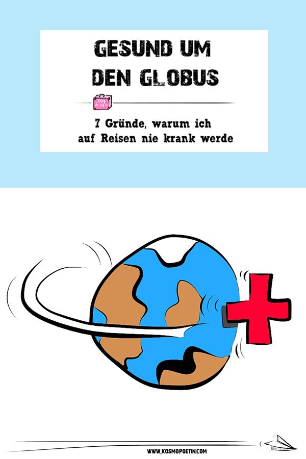 Gesund um den Globus: 7 Gründe, warum ich auf Reisen nie krank werde