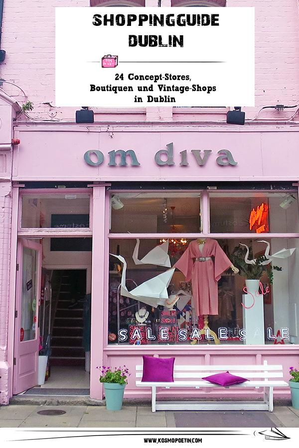 Shopping-Guide für Dublin: 24 Concept-Stores, Boutiquen & Vintage-Shops in Dublin
