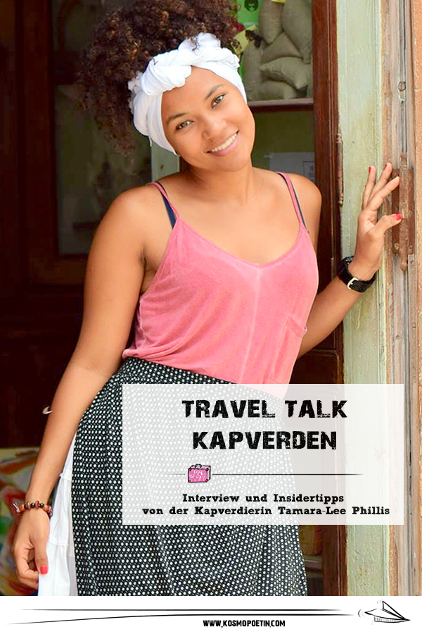 Travel-Talk Kapverden: Interview & Insidertipps von der Kapverdierin Tamara-Lee Phillis