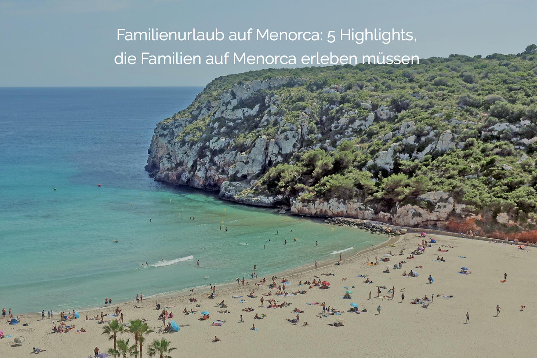 Urlaub auf Menorca: Urlaubs-Special für die perfekte Reise nach Menorca